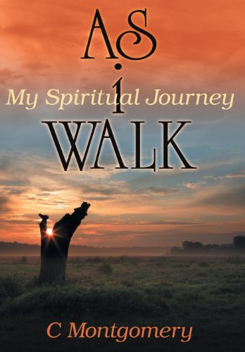 As I Walk: My Spiritual Journey