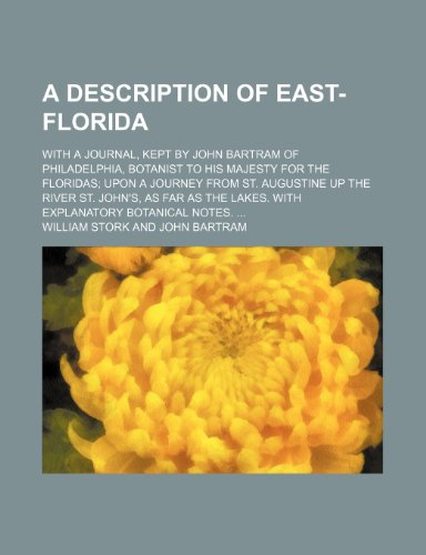 a-description-of-east-florida-with-a-journal-kept-by-john-bartram-of-philadelphia-botanist-to-his-ma