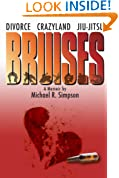 Bruises: Divorce, Crazyland, Jiu-jitsu...a Memoir (Journey to Black Belt Book 1)