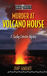 (FREE on 3/15) Murder At Volcano House :  A Surfing Detective Mystery  by Chip Hughes - http://eBooksHabit.com