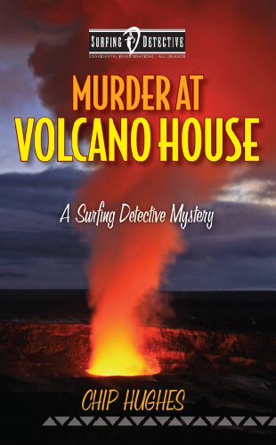 Free Kindle Book : Murder at Volcano House :  A Surfing Detective Mystery  ( Surfing Detective Mystery Series  Book 4)