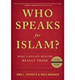 Who Speaks for Islam? What a Billion Muslims Really Think by Mogahed, Dalia ( Author ) ON Feb-25-2008, Paperback