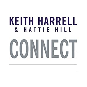 Connect: Building Success Through People, Purpose, and Performance | [Keith Harrell, Hattie Hill]