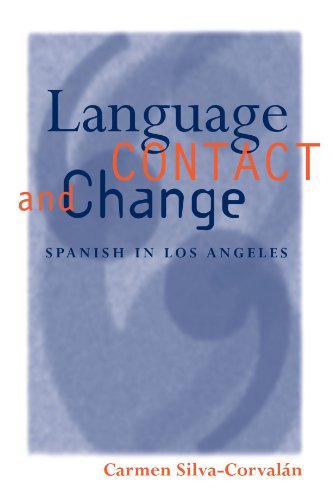 Language Contact and Change: Spanish in Los Angeles...