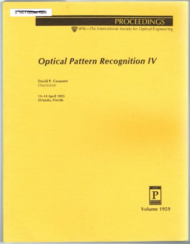 Optical Pattern Recognition IV - Volume 1959, Proceedings of the SPIE, 13-14 April 1993, Orlando, Florida