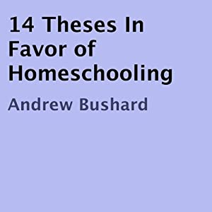 14 Theses in Favor of Homeschooling Audiobook
