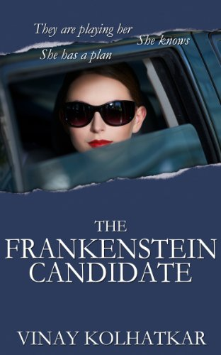 Check Out Today's KFKND Book of the Day on Your Kindle Fire:  The Frankenstein Candidate by Vinay Kolhatkar