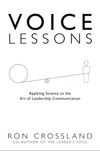 Voice Lessons: Applying Science to the Art of Leadership Communication