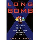 Long Bomb: How the XFL Became TV's Biggest Fiasco ~ Brett Forrest