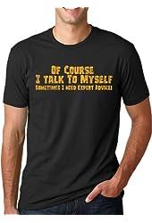 Of Couse I Talk To Myself T Shirt Expert Advice Shirt Funny Sarcastic Tee