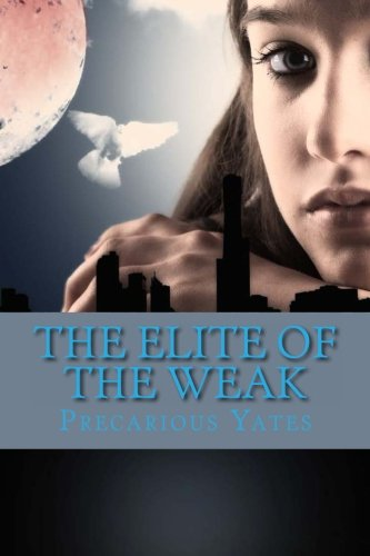 Book: The Elite of the Weak - Revelation Special Ops by Precarious Yates