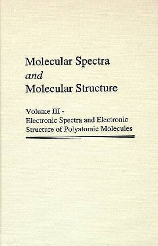 Molecular Spectra and Molecular Structure: Electronic Spectra and Electronic Structure of Polyatomic Molecules