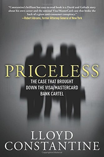 priceless-the-case-that-brought-down-the-visa-mastercard-bank-cartel-by-lloyd-constantine-2012-09-01