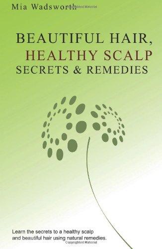 Beautiful Hair Healthy Scalp Secrets & Remedies:
