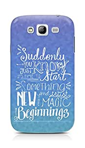 AMEZ start something new and the magic begins Back Cover For Samsung Galaxy Grand Neo