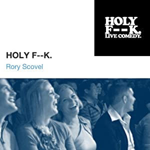 Rory Scovel | [HOLY F--K.]