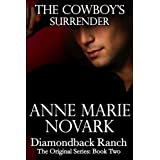 The Cowboy's Surrender (The Diamondback Ranch Series #2) ~ Anne Marie Novark