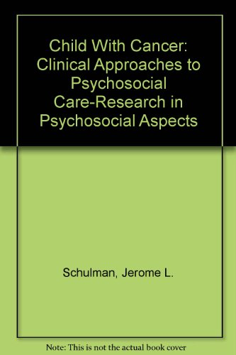 Child With Cancer: Clinical Approaches to Psychosocial Care-Research in Psychosocial Aspects