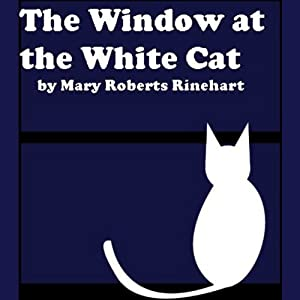 The Window at the White Cat (Jimcin Edition) | [Mary Roberts Rinehart]