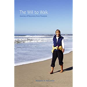 The Will to Walk: Journey of Recovery From Paralysis