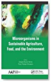Microorganisms in Sustainable Agriculture, Food, and the Environment