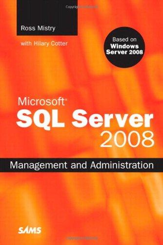 Microsoft SQL Server 2008 Management and Administration