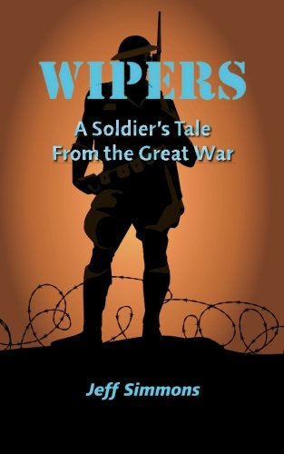 Wipers: A Soldier's Tale From the Great War
