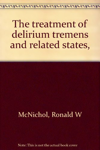 the-treatment-of-delirium-tremens-and-related-states