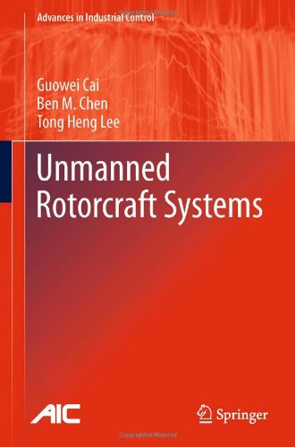 Unmanned Rotorcraft Systems (Advances in Industrial Control)