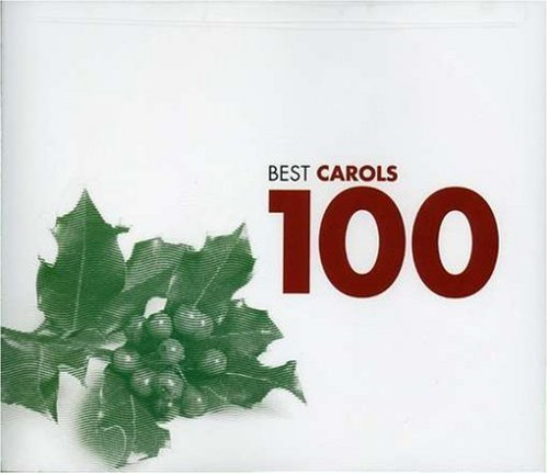 Best Carols 100 by Christmas Traditional, William James Kirkpatrick, Patrick Hadley, Herbert Howells and Henry John Gauntlett