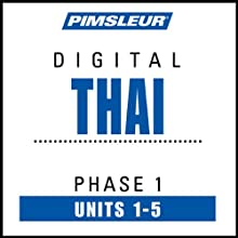 Thai Phase 1, Unit 01-05: Learn to Speak and Understand Thai with Pimsleur Language Programs  by Pimsleur