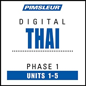 Thai Phase 1, Unit 01-05: Learn to Speak and Understand Thai with Pimsleur Language Programs | [Pimsleur]