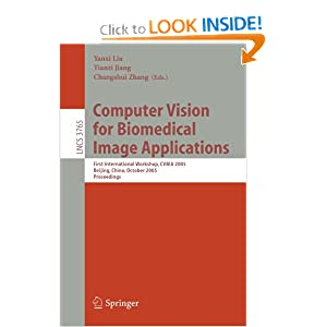 Computer Vision for Biomedical Image Applications: First International Workshop, CVBIA 2005, Beijing, China, October 21, 2005, Proceedings ...