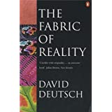 The Fabric of Reality: Towards a Theory of Everythingby David Deutsch