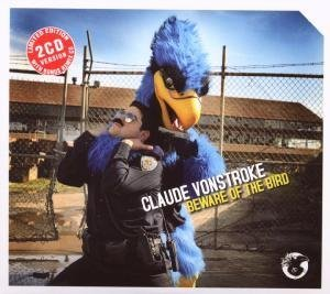 Claude Vonstroke - Beware of the Bird - Zortam Music