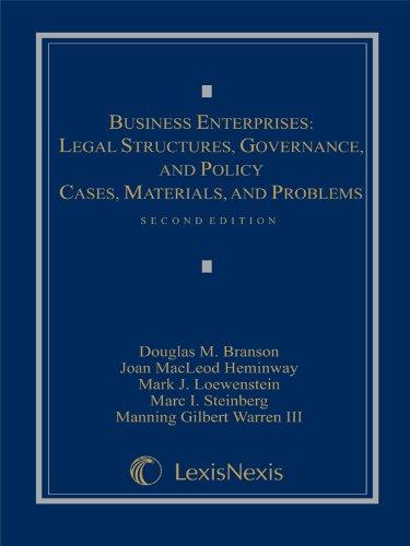 Business Enterprises: Legal Structures, Governance, and (Loose-leaf version)