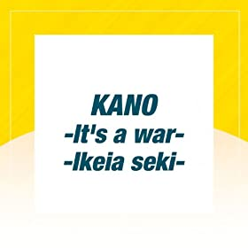 Kano - It's A War / Ikeya Seki