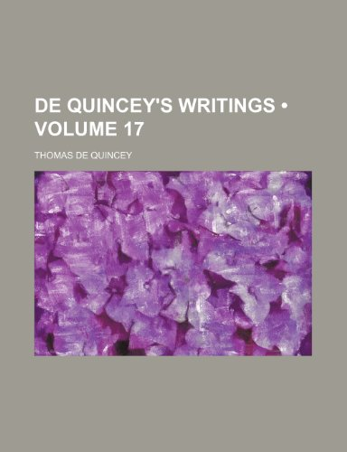 De Quincey's Writings (Volume 17)