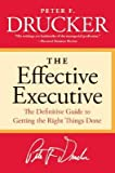 img - for The Effective Executive: The Definitive Guide to Getting the Right Things Done book / textbook / text book