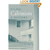 Calvinism: A History