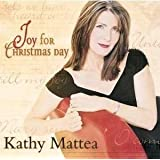 Joy for Christmas Day ~ Kathy Mattea