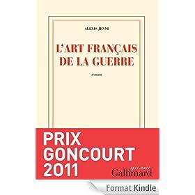 L'art fran�ais de la guerre Prix Goncourt 2011
