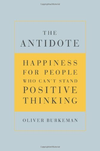 the-antidote-happiness-for-people-who-cant-stand-positive-thinking