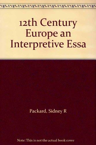 12th Century Europe an Interpretive Essa