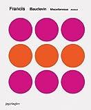 echange, troc  - Francis Baudevin: Miscellaneous Abstract