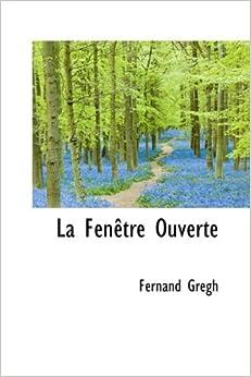 La fenetre ouverte fernand gregh for Fenetre ouverte
