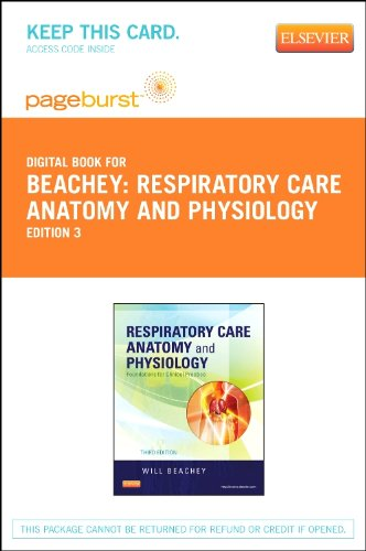 Respiratory Care Anatomy and Physiology - Pageburst E-Book on VitalSource (Retail Access Card): Foundations for Clinical