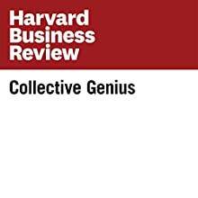 Collective Genius (Harvard Business Review) (       UNABRIDGED) by Linda A. Hill, Greg Brandeau, Emily Truelove, Kent Lineback Narrated by Todd Mundt