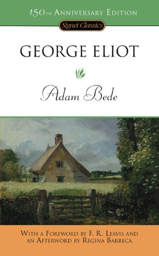 adam bede essays Proper feminine beauty in george eliot's adam bede victorian women lived according to strict social conventions, which dictated their actions, emotions, and beliefs.