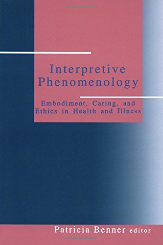 Interpretive Phenomenology: Embodiment, Caring, and Ethics in Health and Illness (Artificial Intelligence and Society) PDF